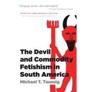 The Devil and Commodity Fetishism in South America by Taussig, Michael T., 9780807871331