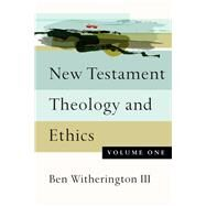 New Testament Theology and Ethics by Witherington, Ben, III, 9780830851331