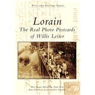 Lorain: The Real Photo Postcards of Willis Leiter by Doane, Albert; Jackson, Bill; Shorf, Paula; Waterhouse, Bruce, Jr.; Weisman, Matthew, 9781467111331