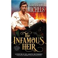 The Infamous Heir by Michels, Elizabeth, 9781492621331