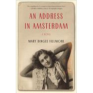 An Address in Amsterdam by Fillmore, Mary Dingee, 9781631521331