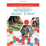 Problem Solving Cases In Microsoft Access & Excel by Monk, Ellen; Brady, Joseph; Mendelsohn, Emillio, 9781337101332