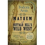 Mayhem at Buffalo Bill's Wild West by Amis, Fedora, 9781432831332