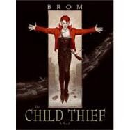 The Child Thief by Brom, 9780061671333