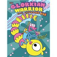 The Glorkian Warrior Eats Adventure Pie by Kochalka, James, 9781626721333