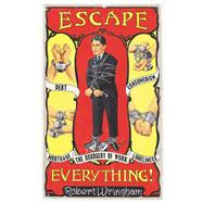 Escape Everything! by Wringham, Robert, 9781783521333