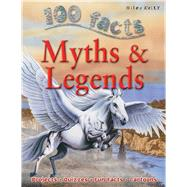 100 Facts - Myths & Legends by MacDonald, Fiona, 9781848101333