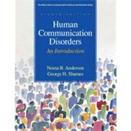 Human Communication Disorders An Introduction by Anderson, Noma B.; Shames, George H., 9780137061334