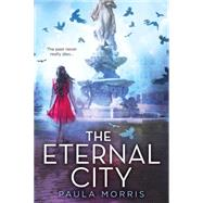 The Eternal City by Morris, Paula, 9780545251334