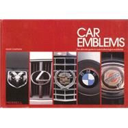 Car Emblems: The Ultimate Guide to Automotive Logos Worldwide by Chapman, Giles, 9780785831334