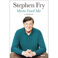 More Fool Me by Fry, Stephen, 9781468311334