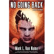 No Going Back by Van Name, Mark L., 9781476781334