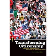 Transforming Citizenship: Democracy, Membership, and Belonging in Latino Communities by Raymond, Rocco A., 9781611861334