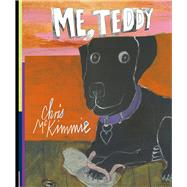 Me, Teddy by Mckimmie, Chris, 9781760291334