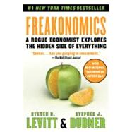 Freakonomics: A Rogue Economist Explores the Hidden Side of Everything by Dubner, Stephen J., 9780060731335