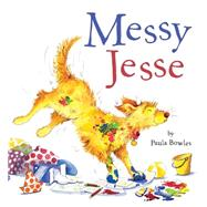 Messy Jesse by Bowles, Paula, 9781589251335
