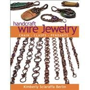 Handcraft Wire Jewelry Chains?Clasps?Pendants by Sciaraffa Berlin, Kimberly, 9781627001335