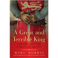 A Great and Terrible King by Morris, Marc, 9781681771335