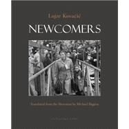 Newcomers by KOVACIC, LOJZEBIGGINS, MICHAEL, 9780914671336