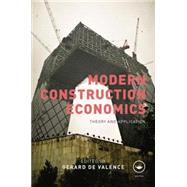 Modern Construction Economics: Theory and Application by de Valence,Gerard, 9781138861336