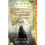 The Physick Book of Deliverance Dane by Howe, Katherine, 9781401341336