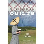 The Cheyenne River Mission Quilts by Cerney, Jan, 9781604601336