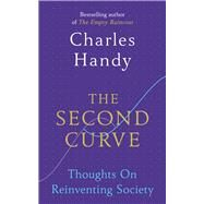 The Second Curve by Handy, Charles, 9781847941336