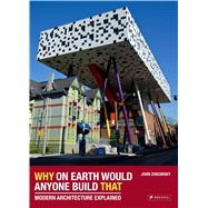 Why on Earth Would Anyone Build That by Zukowsky, John, 9783791381336