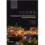 The Routledge Advanced Chinese Multimedia Course: Crossing Cultural Boundaries by Lee, Kunshan Carolyn, 9780415841337