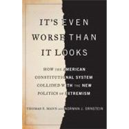 It's Even Worse Than It Looks by Mann, Thomas E.; Ornstein, Norman J., 9780465031337