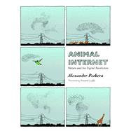 Animal Internet by Pschera, Alexander; Lauffer, Elisabeth, 9781939931337