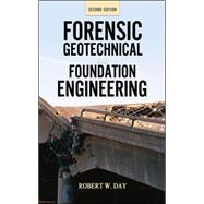 Forensic Geotechnical and Foundation Engineering, Second Edition by Day, Robert, 9780071761338