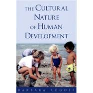 The Cultural Nature of Human Development by Rogoff, Barbara, 9780195131338