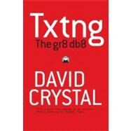 Txtng : The Gr8 Db8 by David Crystal, 9780199571338