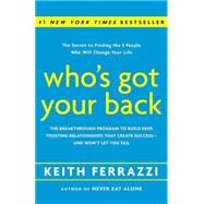 Who's Got Your Back by Ferrazzi, Keith, 9780385521338