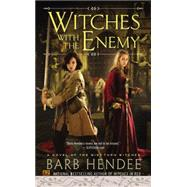 Witches With the Enemy by Hendee, Barb, 9780451471338