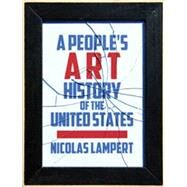 A People's Art History of the United States by Lampert, Nicolas, 9781620971338