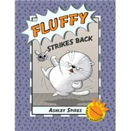 Fluffy Strikes Back by Spires, Ashley, 9781771381338