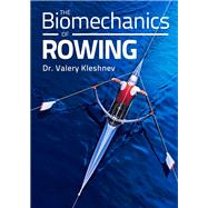 The Biomechanics of Rowing by Kleshnev, Valery, 9781785001338