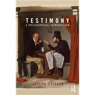 Testimony: A Philosophical Introduction by Shieber; Joseph, 9780415821339