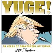Yuge! 30 Years of Doonesbury on Trump by Trudeau, G. B., 9781449481339