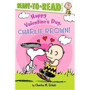 Happy Valentine's Day, Charlie Brown! by Schulz, Charles  M.; Testa, Maggie; Jeralds, Scott, 9781481441339