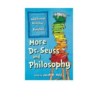 More Dr. Seuss and Philosophy Additional Hunches in Bunches by Held, Jacob M., 9781538101339