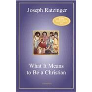 What It Means to Be a Christian by Ratzinger, Joseph, 9781586171339