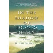 In the Shadow of 10,000 Hills by Haupt, Jennifer, 9781771681339