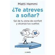 Te atreves a soñar/ Dare to dream by Hemmi, Matti, 9786073131339