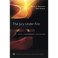 The Jury Under Fire Myth, Controversy, and Reform by Bornstein, Brian H.; Greene, Edie, 9780190201340