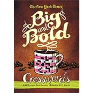The New York Times Big and Bold Crosswords: 150 Challenging Puzzles by Shortz, Will, 9780312681340