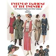Everyday Fashions of the Twenties As Pictured in Sears and Other Catalogs by Blum, Stella, 9780486241340