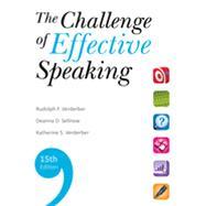 The Challenge Of Effective Speaking by Verderber, Rudolph F.; Verderber, Kathleen S.; Sellnow, Deanna D., 9780495911340